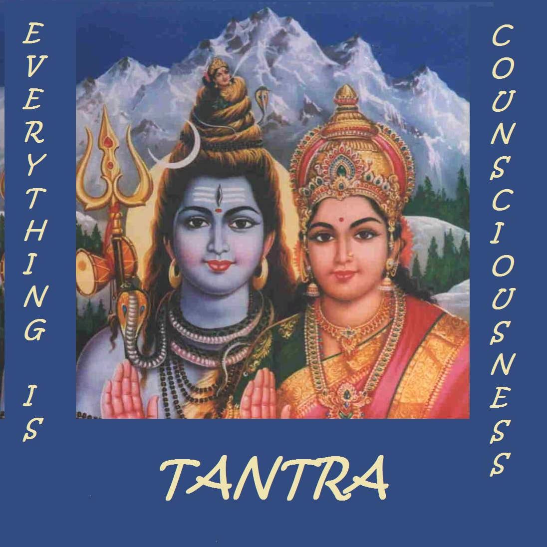 Tantra - everything is counsciousness